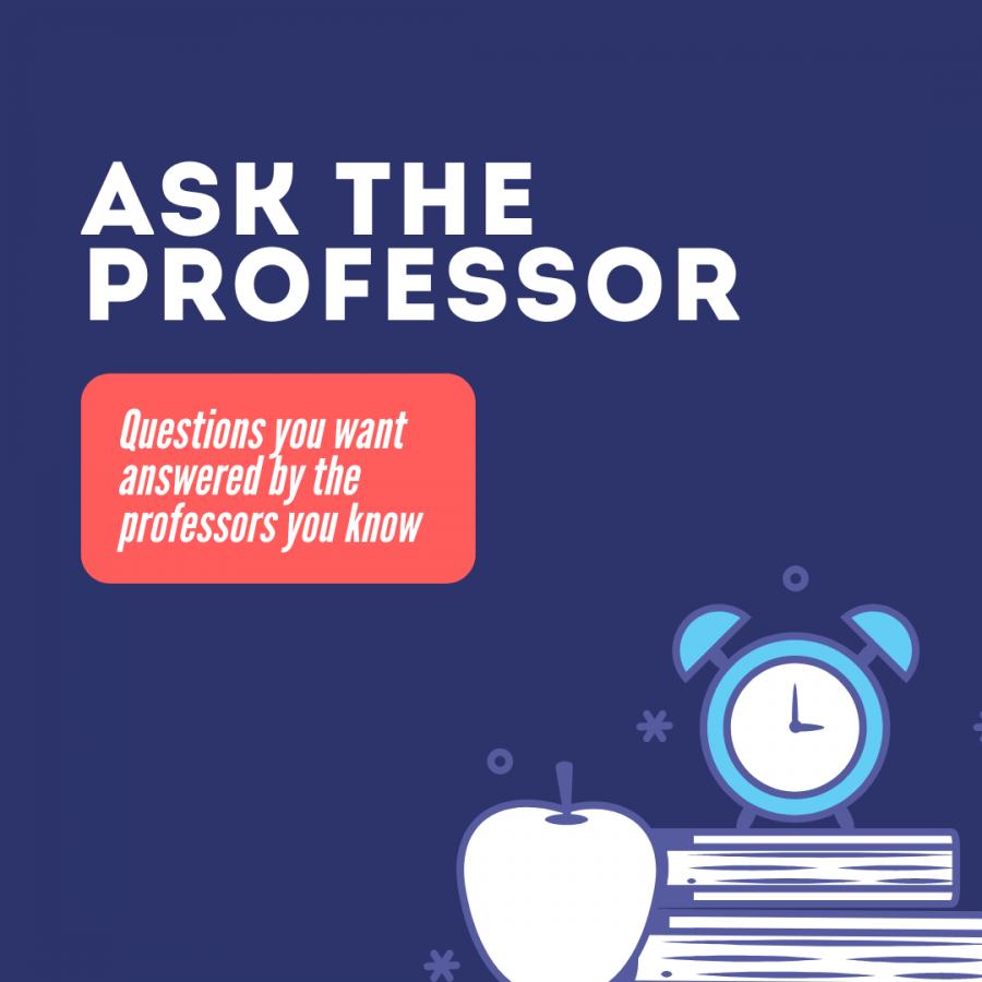 The Prairie News brings you Ask the Professor, a brand new biweekly column.